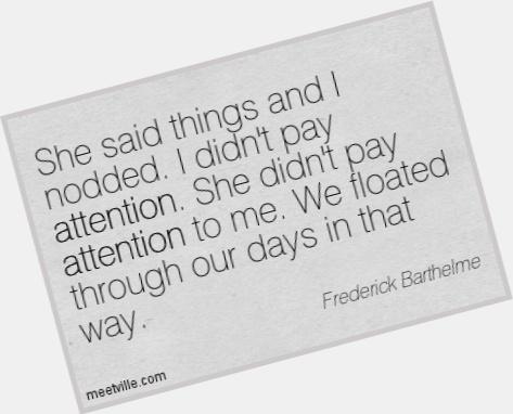 Frederick Barthelme dating 2